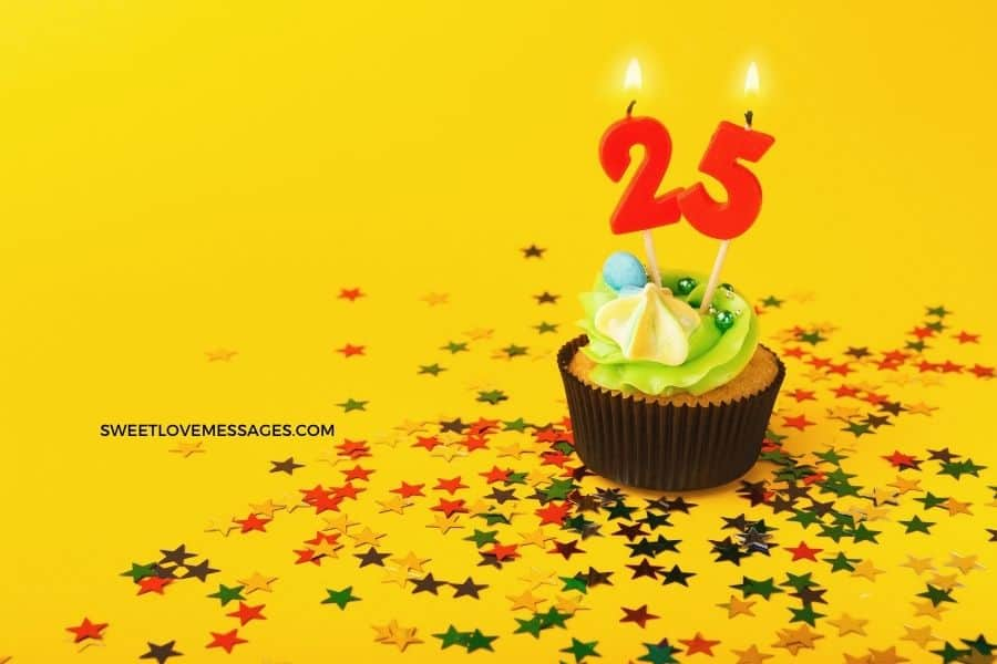 Best Happy 25th Birthday to Me Quotes and Wishes