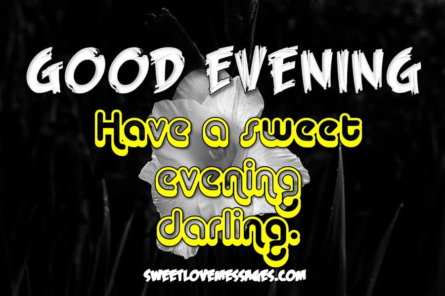 Good Evening Message for My Love