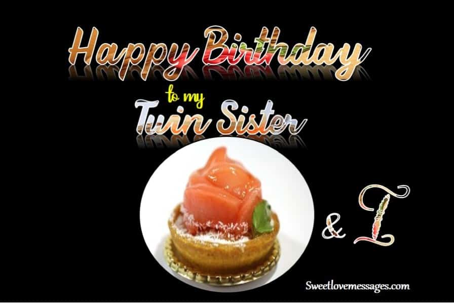 Happy Birthday to Me and My Twin Sister