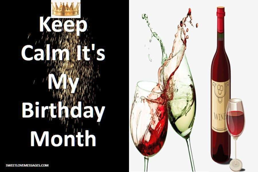 Keep Calm It's My Birthday Month