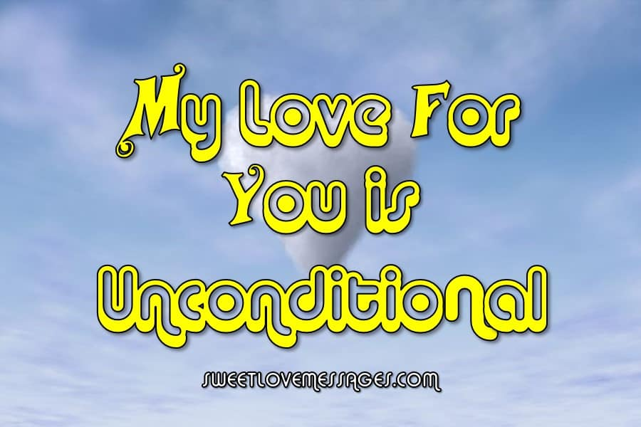 My Love for You Is Unconditional Quotes