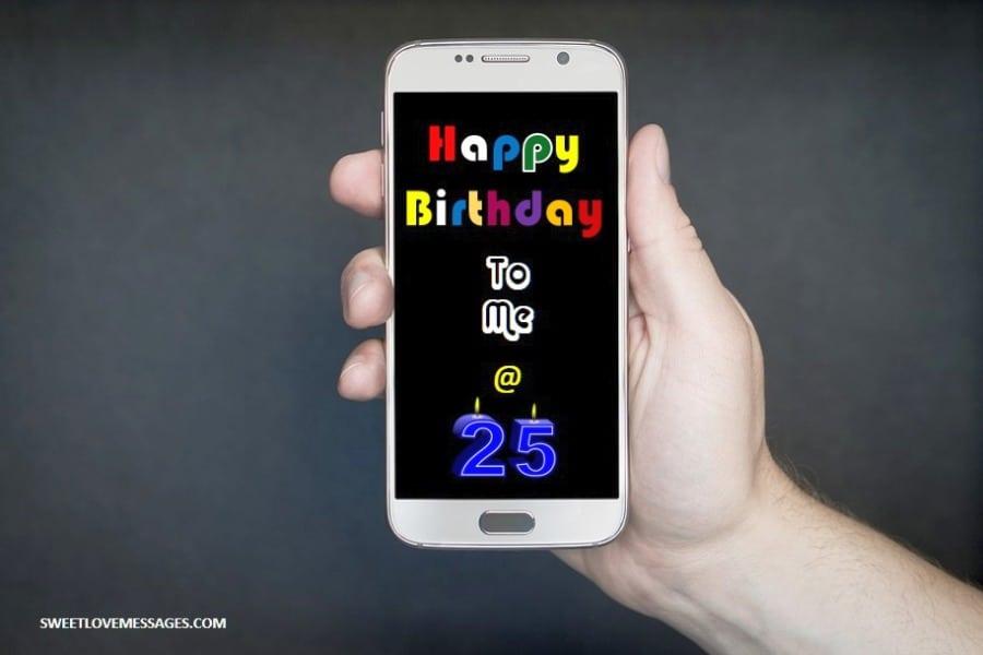 Happy 25th Birthday to Me