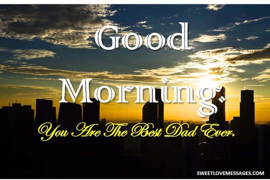 Inspirational Good Morning Messages for Dad