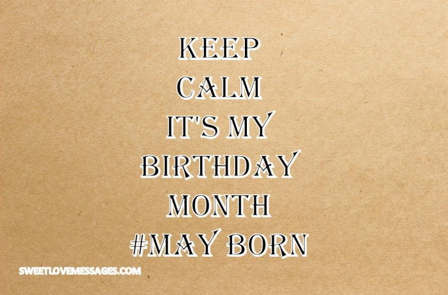 Keep Calm It's My Birthday Month May