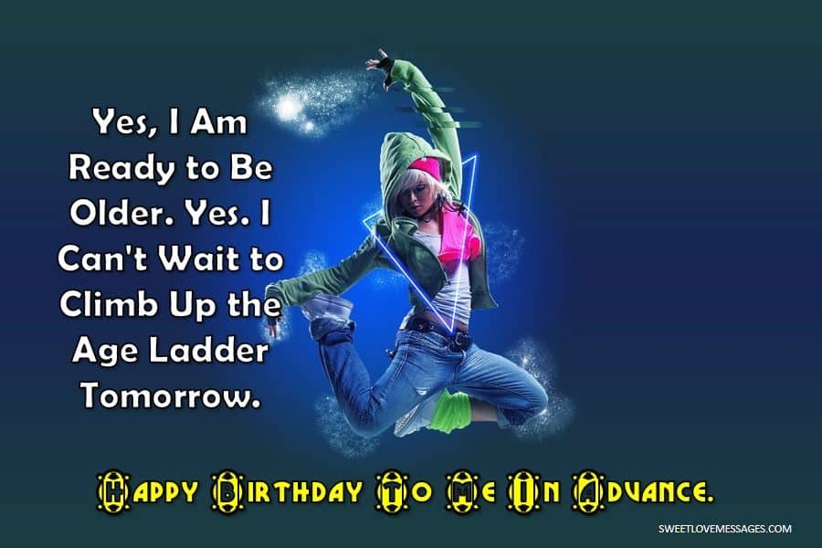 Keep Calm Tomorrow Is My Birthday Can't Wait Climb Up Age Ladder