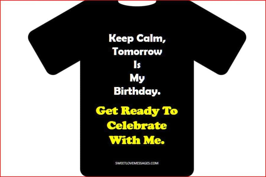 Keep Calm Tomorrow Is My Birthday Get Ready to Celebrate With Me