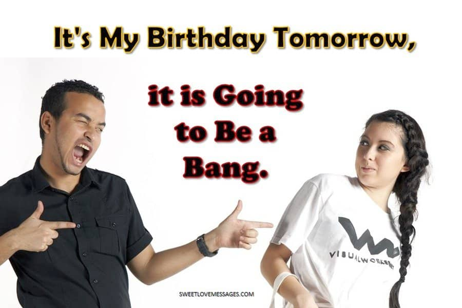 Keep Calm Tomorrow Is My Birthday It is Going to Be a Bang