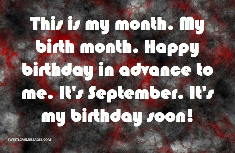 This is my month. My birth month