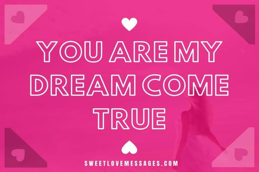 You Are My Dream Come True