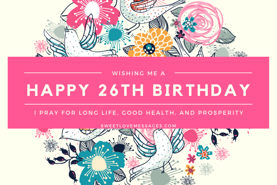Superb 2020 Happy 26Th Birthday To Me Wishes Quotes Sweet Love Messages Personalised Birthday Cards Paralily Jamesorg