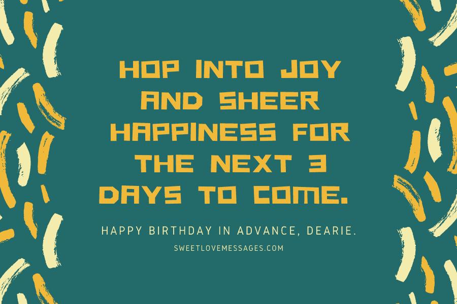 Happy birthday in advance, dearie.