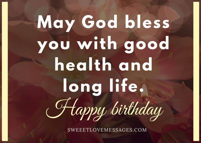 May God Bless You With Good Health and Long Life