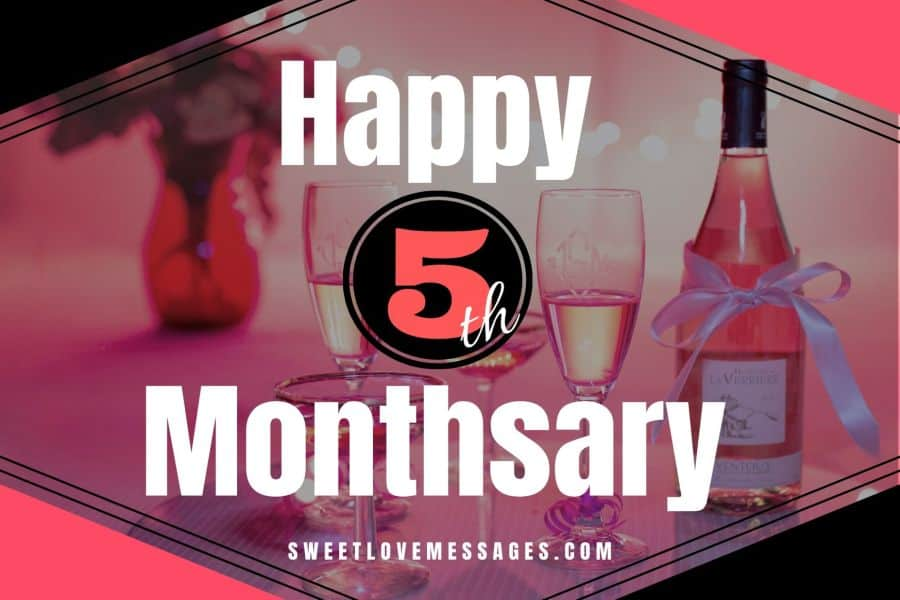 Happy 5th Monthsary Messages Wishes Quotes