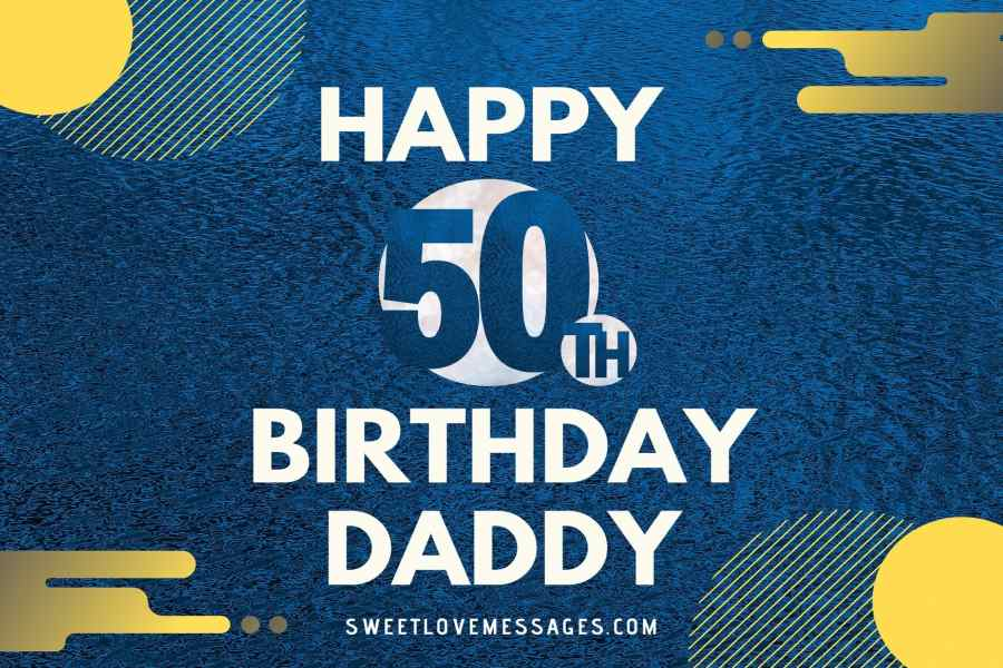 50th Birthday Wishes for Dad