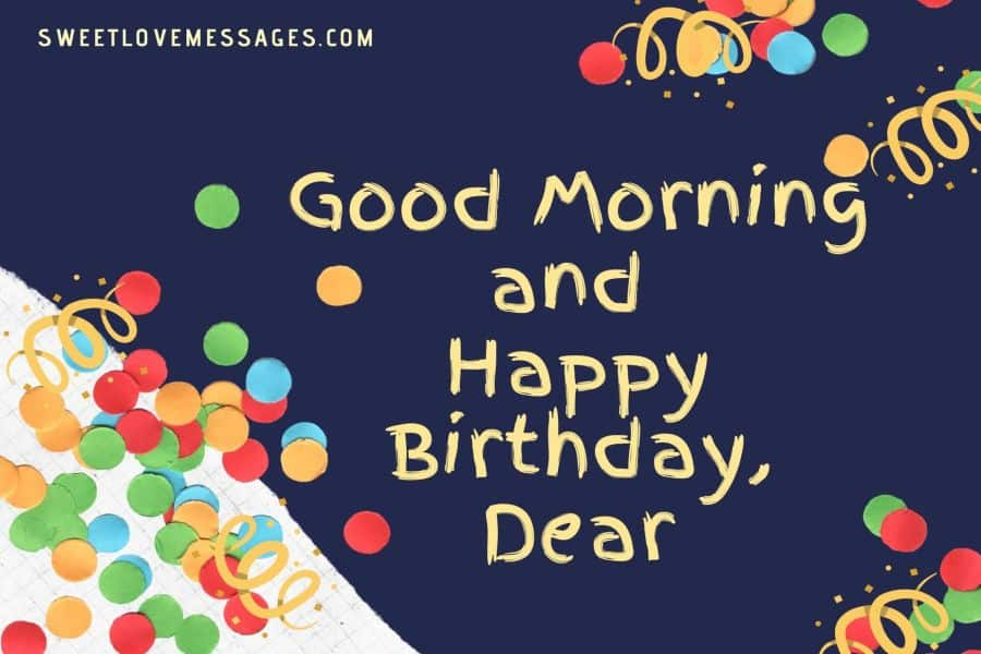 Good Morning Happy Birthday Text