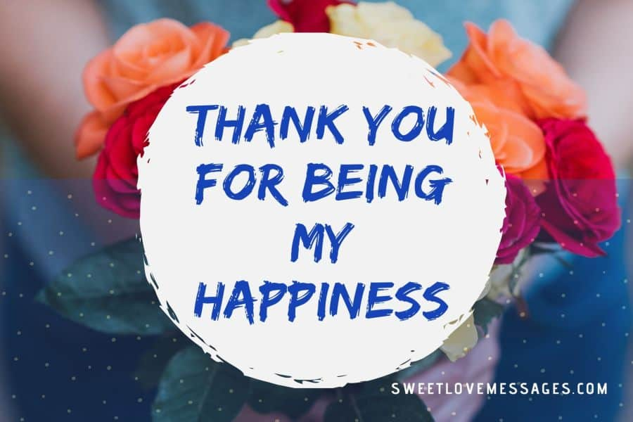 Thank You for Being My Happiness Messages Quotes