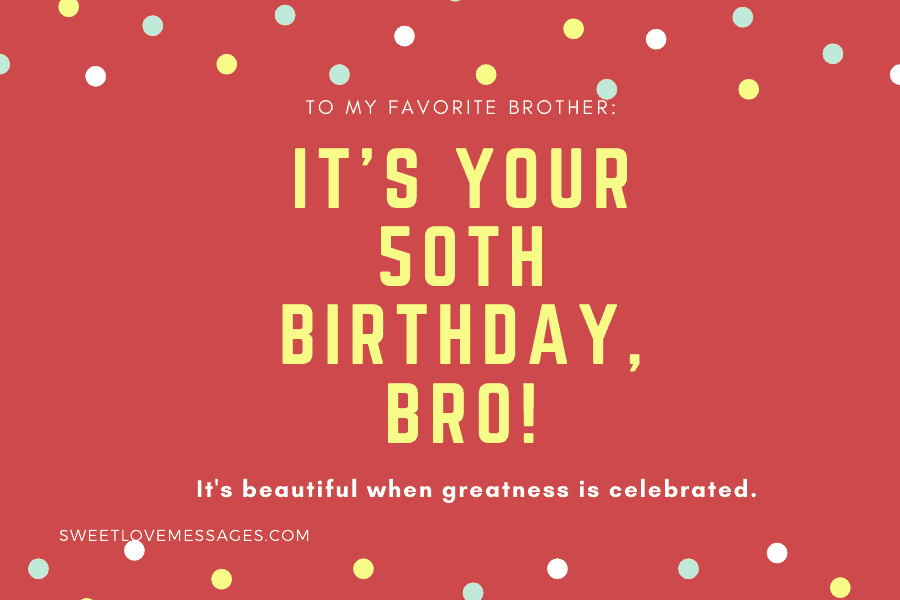 Happy 50th Birthday Wishes for Brother 4