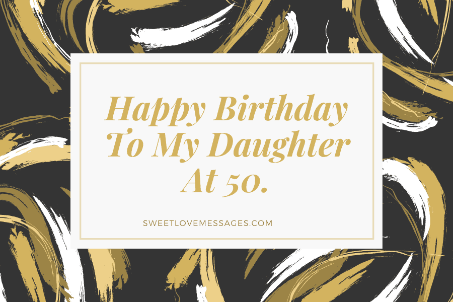 Happy 50th Birthday Wishes for Daughter 3