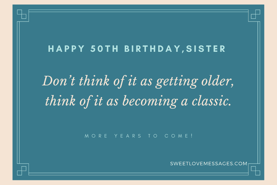 Happy 50th Birthday Wishes for Sister 4