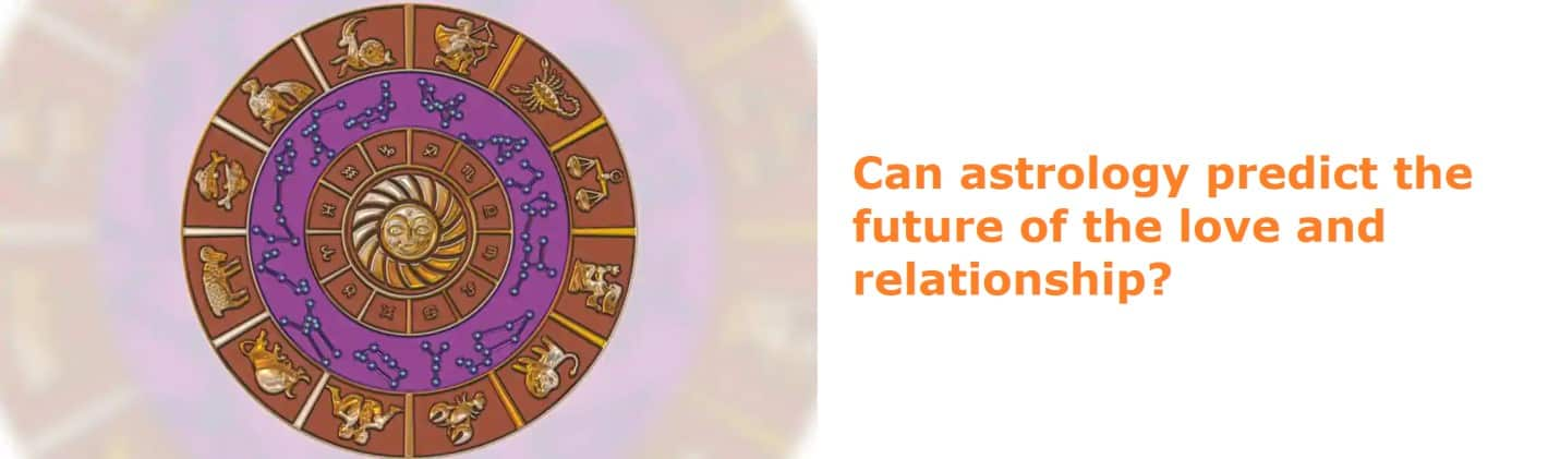 Can Astrology Predict the Future of Love and Relationship