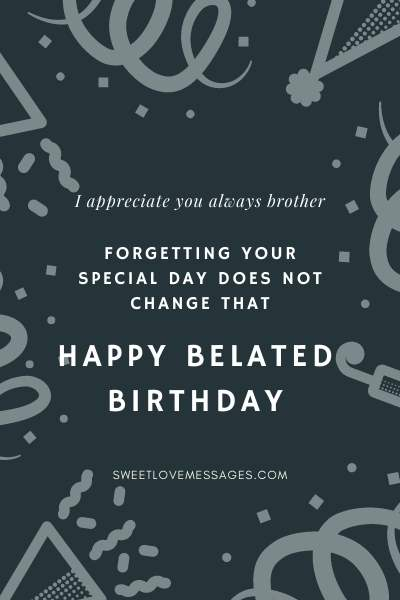 Belated Birthday Quotes for Brother