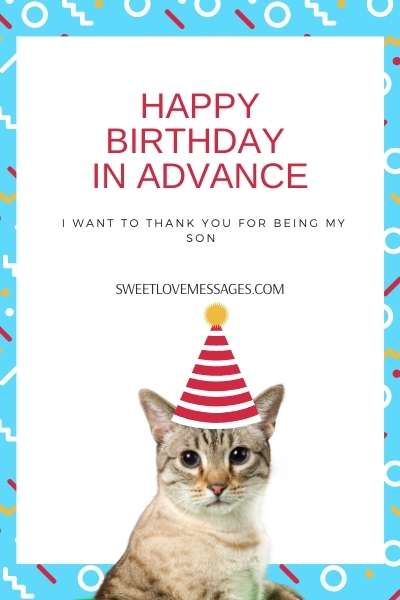 Happy birthday in advance to my son