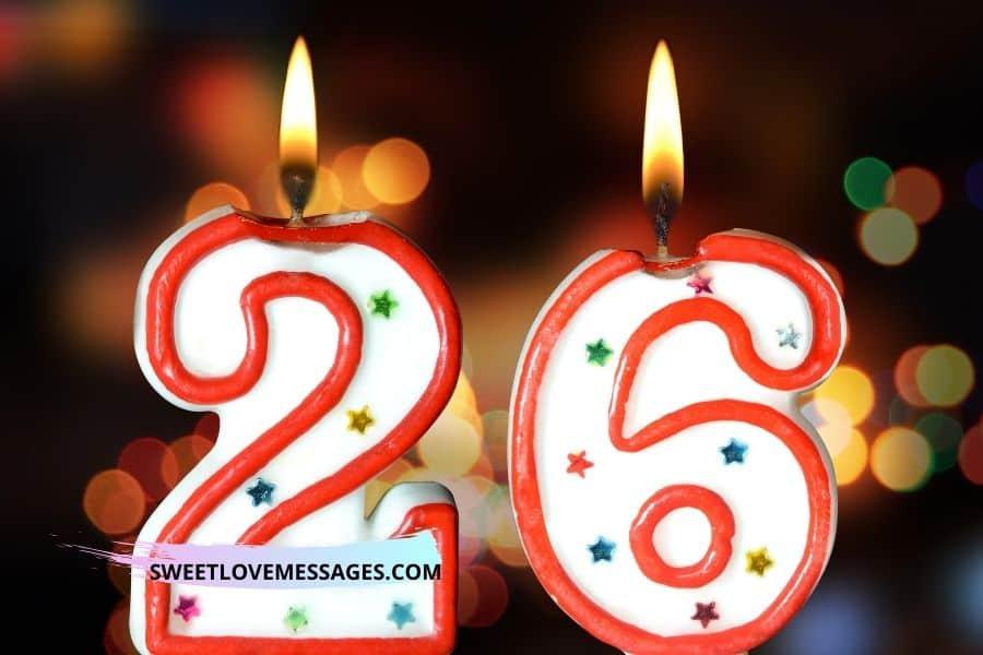 26th Birthday Wishes for Boyfriend