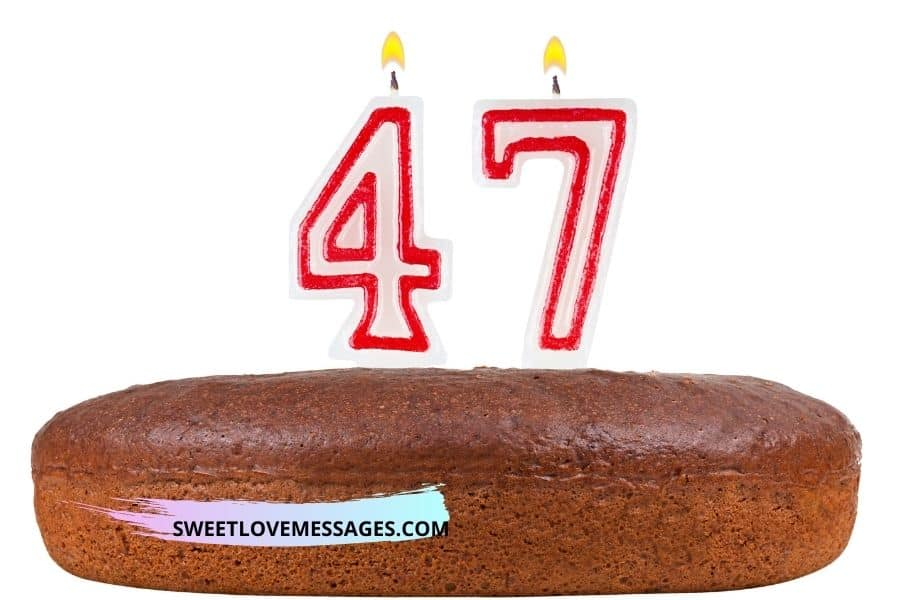 47th Birthday Wishes for Boyfriend