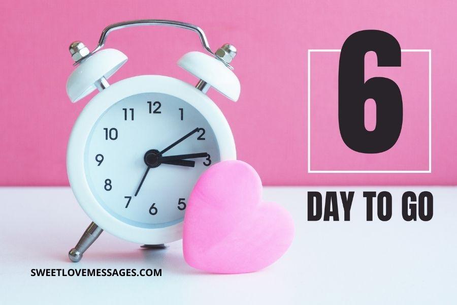6 Days to Go Birthday Countdown