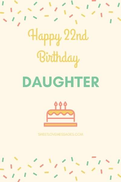 Happy 22nd Birthday Wishes for Daughter
