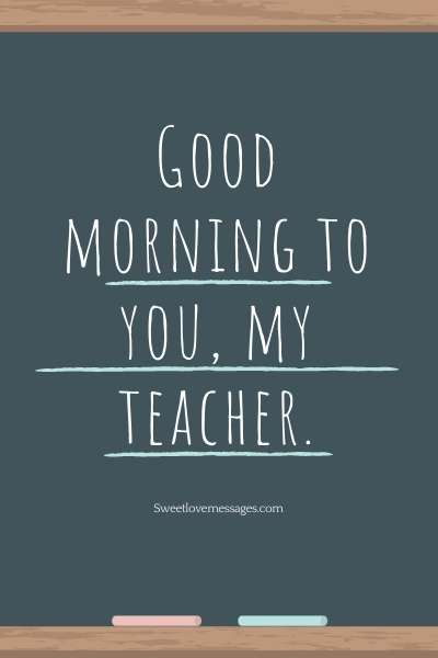 Good Morning Wishes Quotes for Teacher