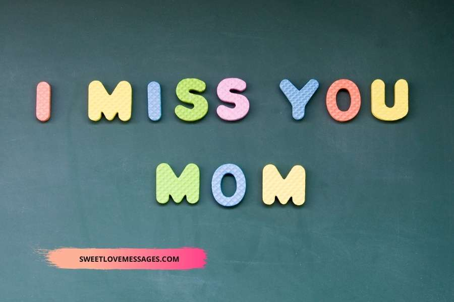 I Miss You Mom Messages and Quotes